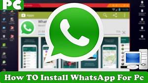 Whatsapp For Pc Windows 7/8/10 Free Download - YouTube