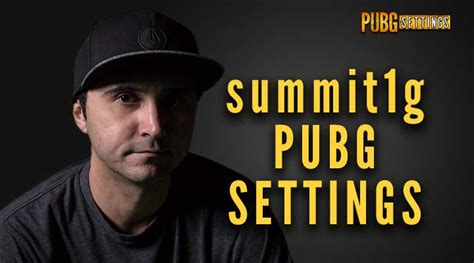 summitg pubg settings  gear updated oct