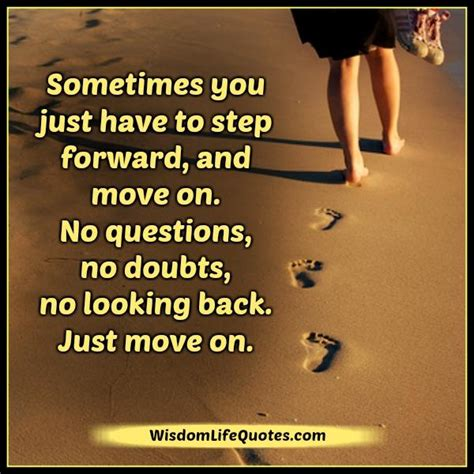 Sometimes You Have To Move On  Wisdom Life Quotes