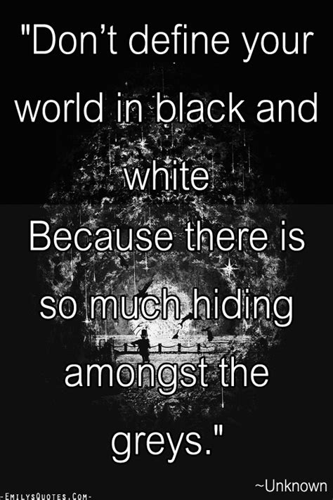 Quotes About Black And White Black And White Quotes Quotesgram