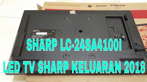 Jual Sharp 24 Inch unboxing tv led sharp lc 24sa4100i sharp led 24 inch