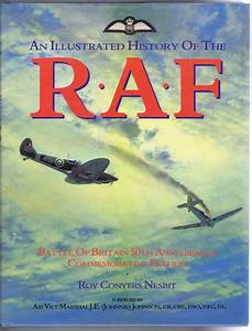An Ilustrated History of the R.A.F. (RAF), Battle of ...