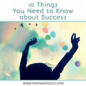 10 Things You Need To Know About Success Cynthia Occelli