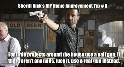Diy Meme - the walking dead s sheriff rick grimes gives diy home improvement tips about choosing the right