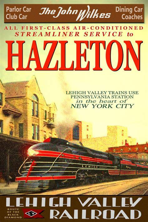hazleton pa lehigh valley railroad john wilkes  train