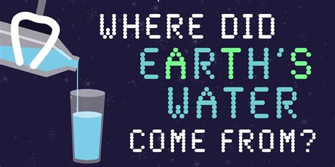 Where did Earth's water come from? - Science Pixels ...