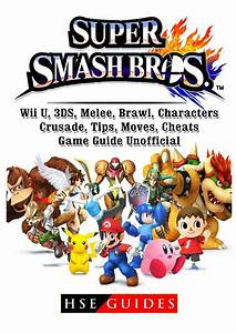 Super Smash Brothers Wii U 3ds Melee Brawl Characters