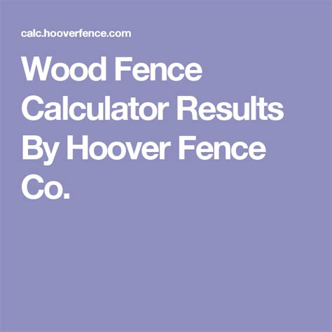 wood fence calculator results  hoover fence  wood