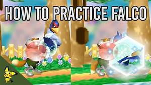 How To Practice Falco Super Smash Bros Melee Youtube