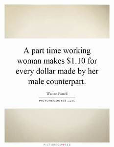 A part-time working woman makes $1.10 fo by Warren Farrell ...
