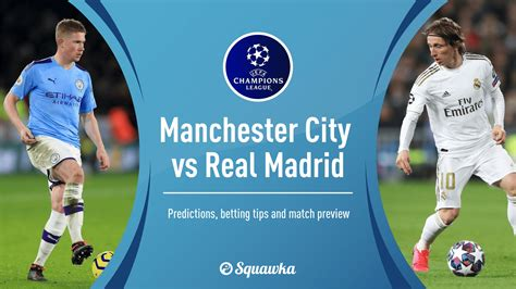 Man City vs Real Madrid betting tips, predictions, offers ...