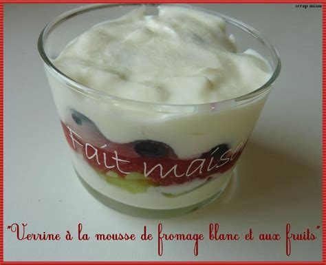quot verrine 224 la mousse de fromage blanc et aux fruits quot scrap miam