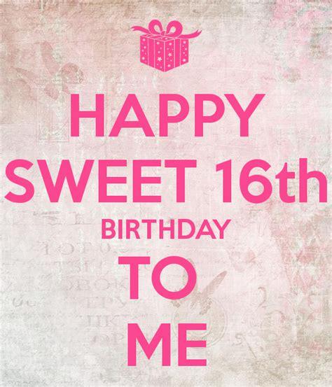 Happy Sweet 16th Birthday To Me Poster  Nina  Keep Calm