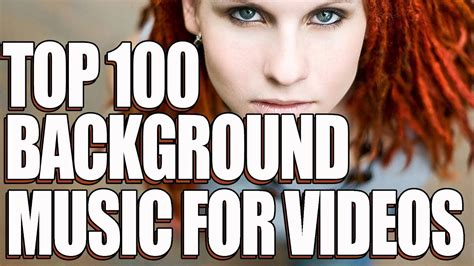 Top 100 Background Music For Videos