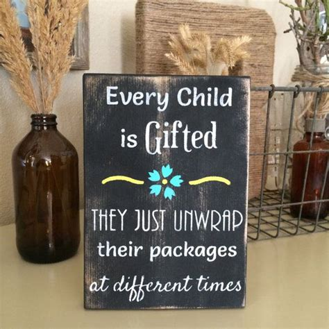 every child is gifted sign gift home office decor 724 | c82593c92e38dcb787632af2b317e39e