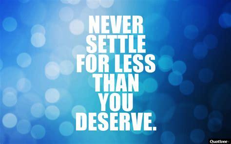 settle     deserve quotivee