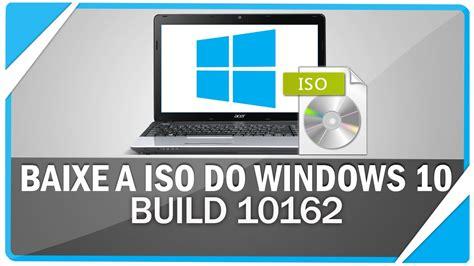 Download Iso Do Windows 10 Build 10162 ( Oficial Microsoft