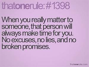 When you really matter to someone, that person will always ...