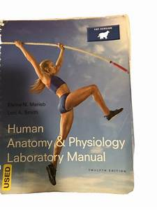 Human Anatomy And Physiology Laboratory Manual Twelfth