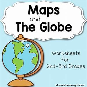 Maps And The Globe Worksheet Packet For 1st