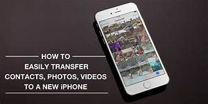 How To Easily Transfer Contacts  Photos  And Videos From