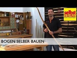 Schubladenschienen Selber Bauen : bogen selber bauen youtube ~ Yasmunasinghe.com Haus und Dekorationen