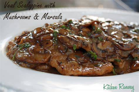 veal marsala veal scaloppine with mushrooom and marsala kitchen runway