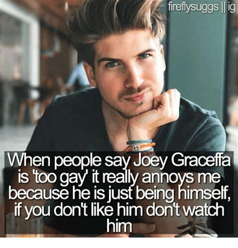 Too Gay Meme - 25 best memes about joey graceffa joey graceffa memes