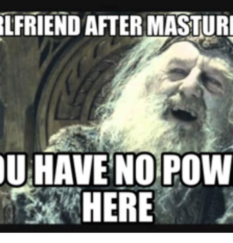 No Gf Meme - lfriend after masturi have no pow here pow meme on sizzle