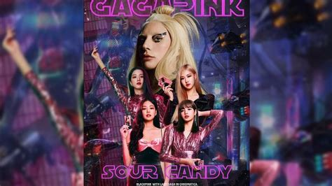 Download Sour Candy Terbaik Lady Gaga And Balckpink Pictures