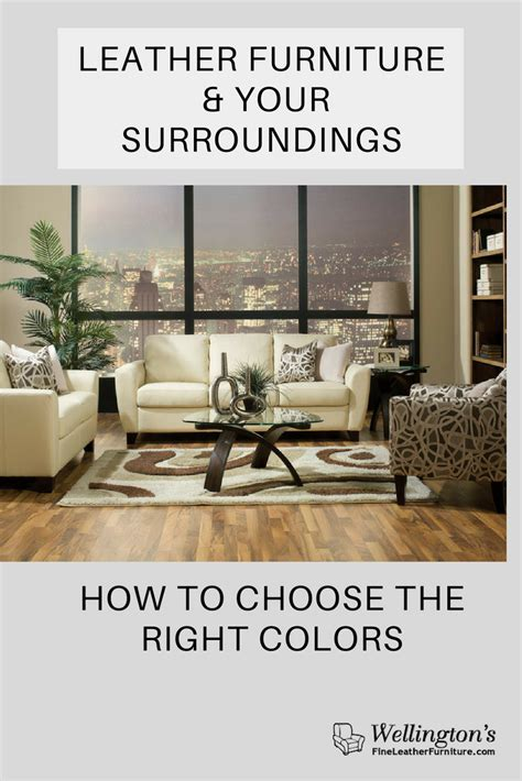 how to choose a sofa color leather furniture and your surroundings how to choose the