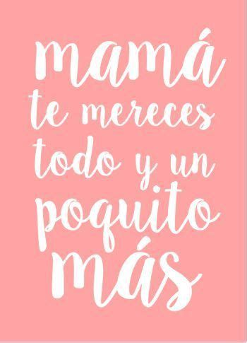 Frases para madres Mama quotes Mom quotes Mothers day