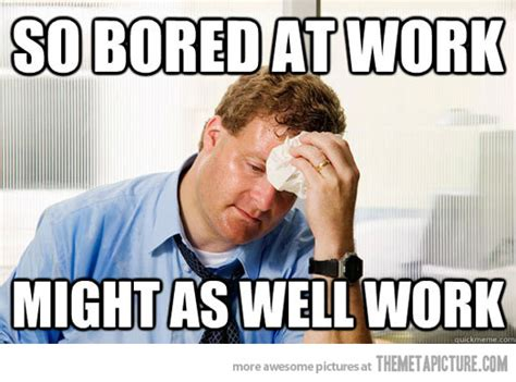 Funny Memes About Work - 27 most funny office pictures