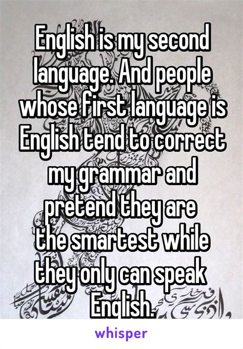 is my second language and whose language is tend to correct my