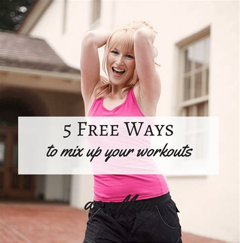5 Free Ways To Mix Up Your Workouts  Uplifting Anchor