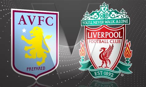 Aston Villa v Liverpool - Premiership Preview & Probable ...