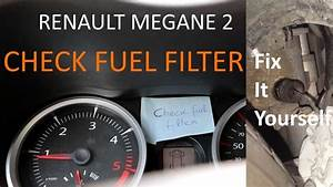 Renault Megane 2 Check Fuel Filter What To Do