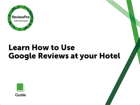 Guide  Learn How To Use Google Reviews At Your Hotel