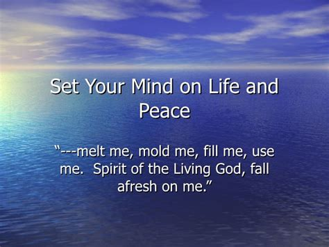 Set Your Mind On Life And Peace