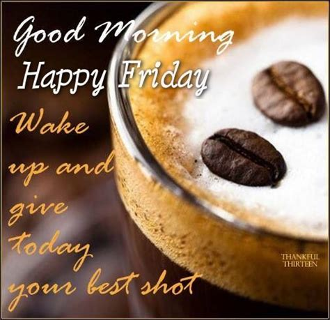 Friday Morning Quotes Morning Happy Friday Inspirational Quote Pictures
