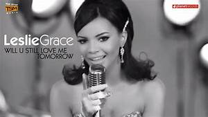 LESLIE GRACE - Will U Still Love Me Tomorrow (Official HD ...