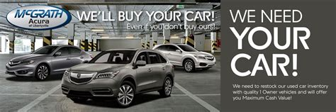 Acura Of Libertyville by We Want Your Car Mcgrath Acura Of Libertyville