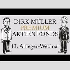 13 Anlegerwebinar Des Dirk Müller Premium Aktien Fonds Youtube