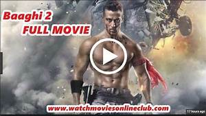 >>>ONLINE***Watch Baaghi 2 (2018) Hindi Full Movie Online ...