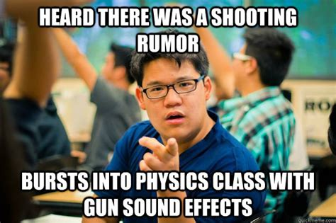Meme Sound Effects - heard there was a shooting rumor bursts into physics class with gun sound effects scumbag