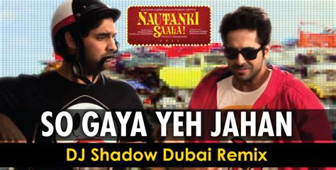 So Gaya Yeh Jahaan(dj Shadow Dubai Remix