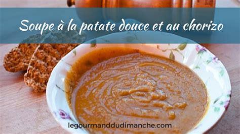 cuisiner le c駘eri soupe à la patate douce et au chorizo le gourmand du dimanche