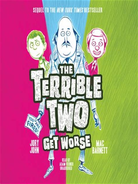 The Terrible Two Get Worse By Mac Barnett · Overdrive