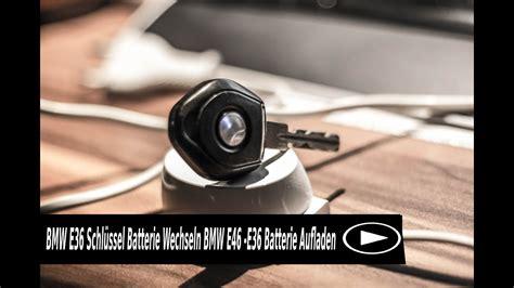bmw e46 schlüssel bmw e36 schl 252 ssel batterie wechseln bmw e46 e36 batterie