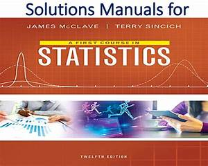 Solutions Manual For A First Course In Statistics 12th